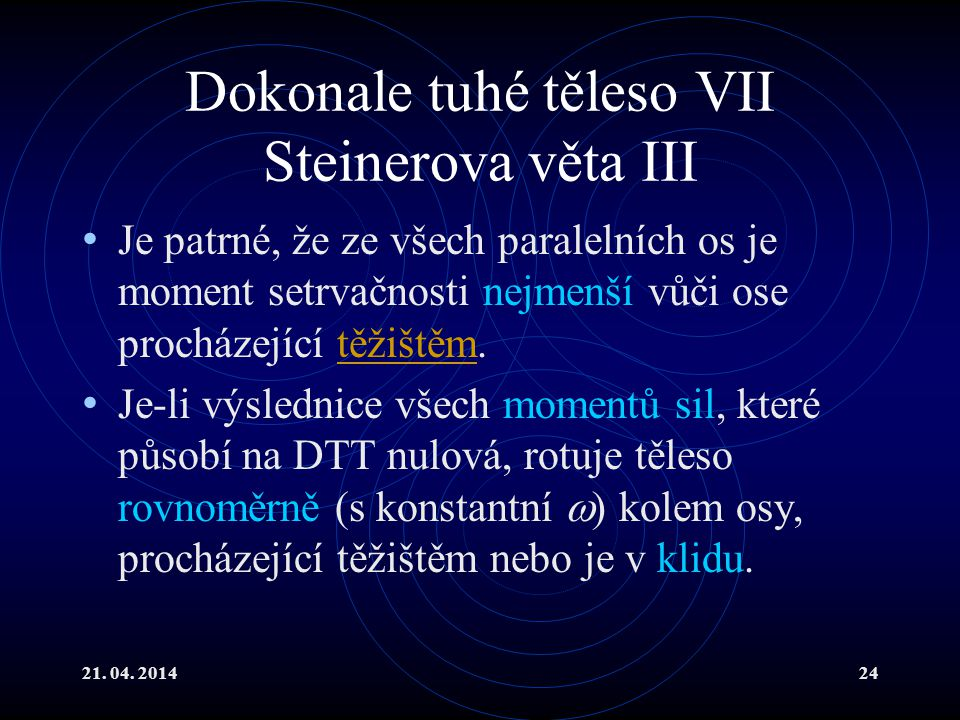 Dokonale tuhé těleso VII Steinerova věta III