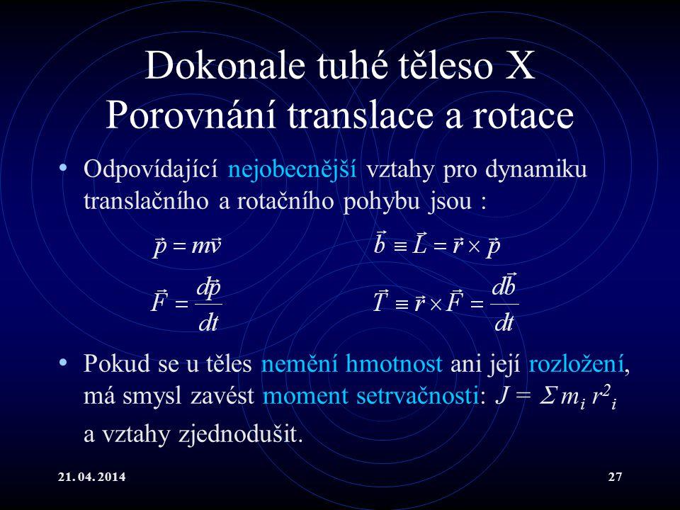 Dokonale tuhé těleso X Porovnání translace a rotace