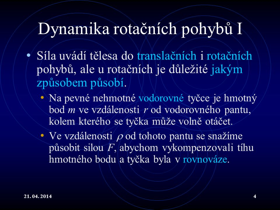 Dynamika rotačních pohybů I