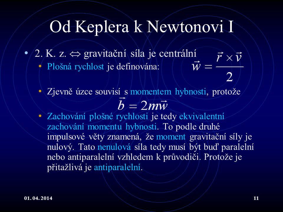 Od Keplera k Newtonovi I