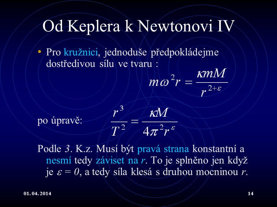 Od Keplera k Newtonovi IV