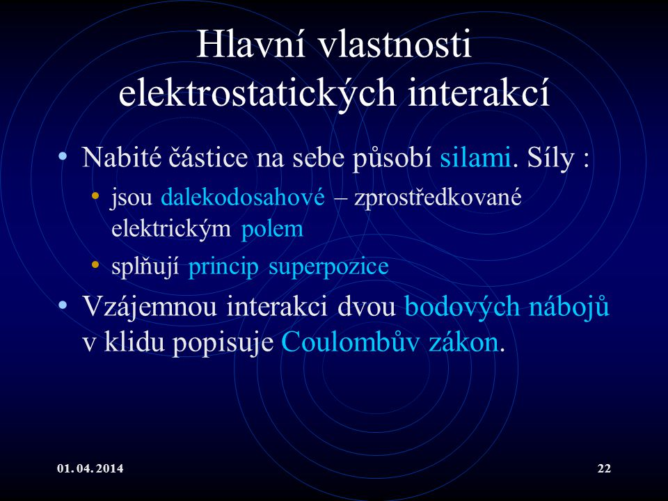 Hlavní vlastnosti elektrostatických interakcí