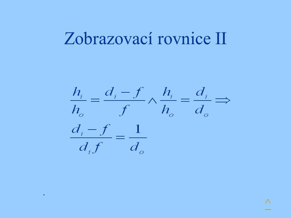 Zobrazovací rovnice II