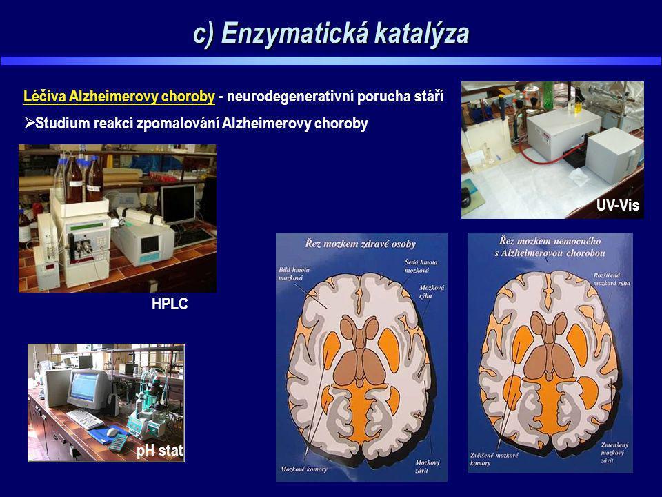 c) Enzymatická katalýza