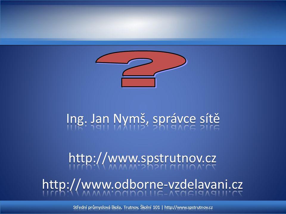 Ing. Jan Nymš, správce sítě