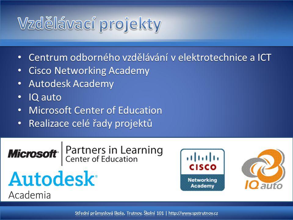 Vzdělávací projekty Centrum odborného vzdělávání v elektrotechnice a ICT. Cisco Networking Academy.