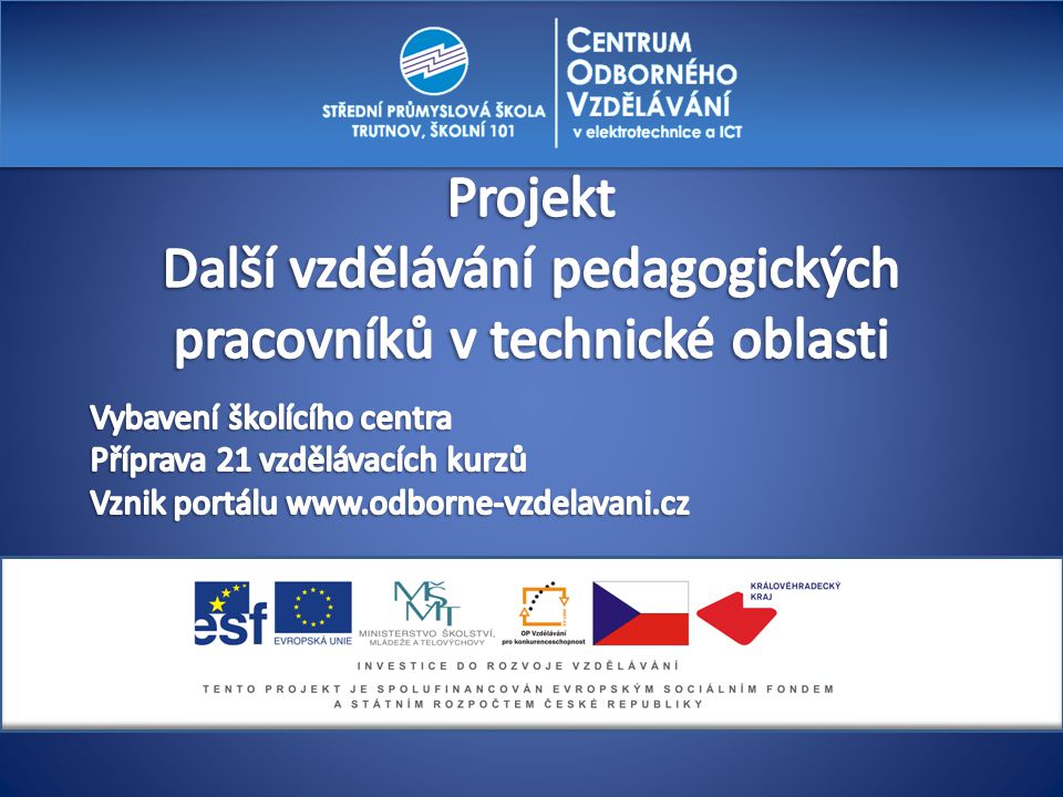 Projekt Další vzdělávání pedagogických pracovníků v technické oblasti