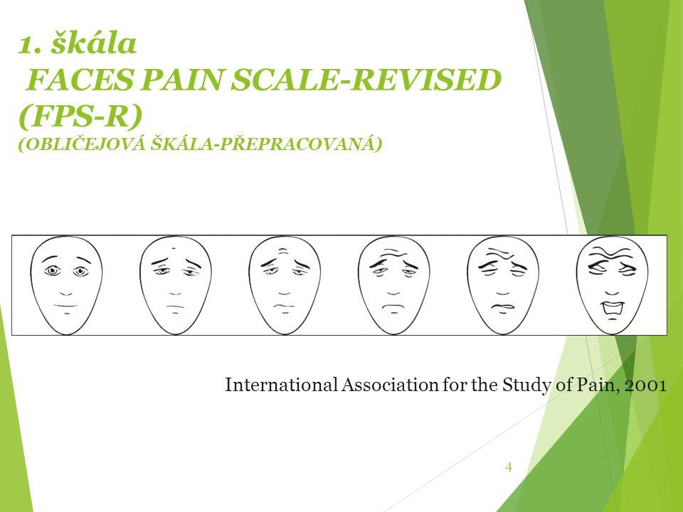 1. škála FACES PAIN SCALE-REVISED (FPS-R) (OBLIČEJOVÁ ŠKÁLA-PŘEPRACOVANÁ)