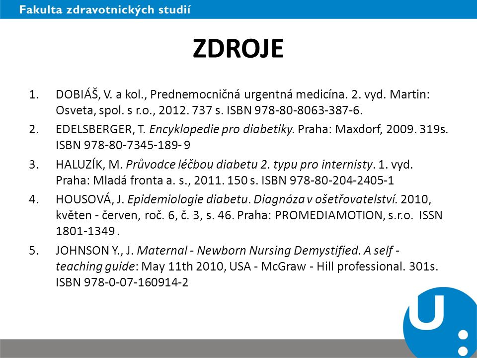 ZDROJE DOBIÁŠ, V. a kol., Prednemocničná urgentná medicína. 2. vyd. Martin: Osveta, spol. s r.o., 2012. 737 s. ISBN 978-80-8063-387-6.