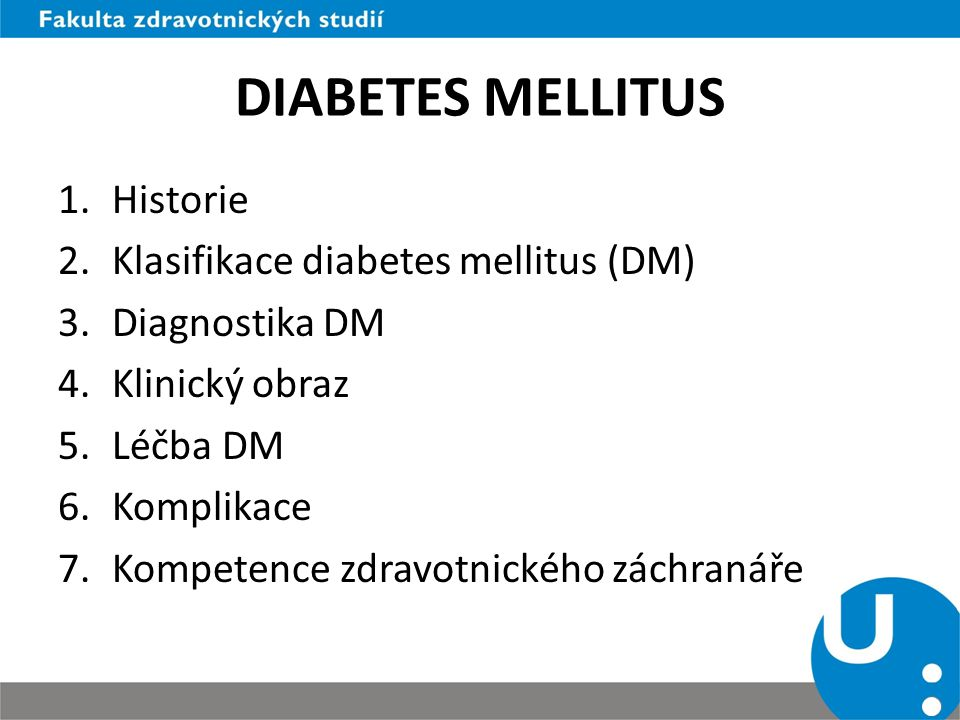 DIABETES MELLITUS Historie Klasifikace diabetes mellitus (DM)