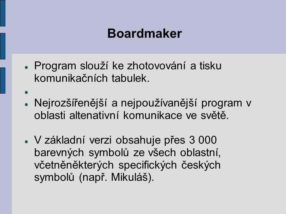 Boardmaker Program slouží ke zhotovování a tisku komunikačních tabulek.