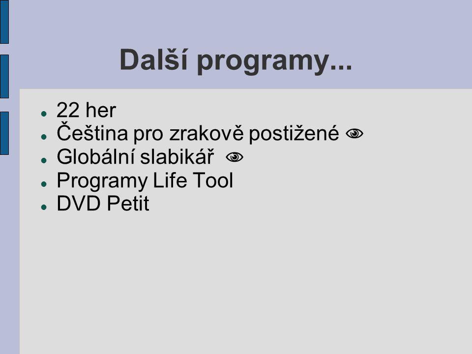 Další programy... 22 her Čeština pro zrakově postižené 