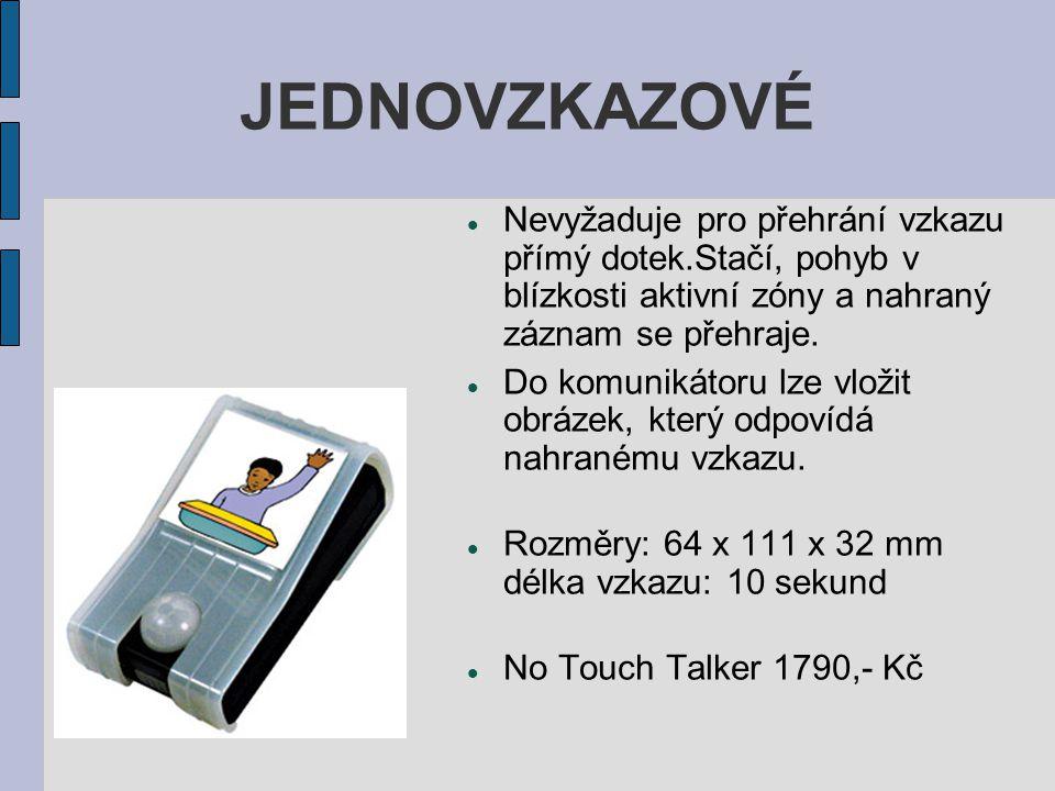 JEDNOVZKAZOVÉ Nevyžaduje pro přehrání vzkazu přímý dotek.Stačí, pohyb v blízkosti aktivní zóny a nahraný záznam se přehraje.