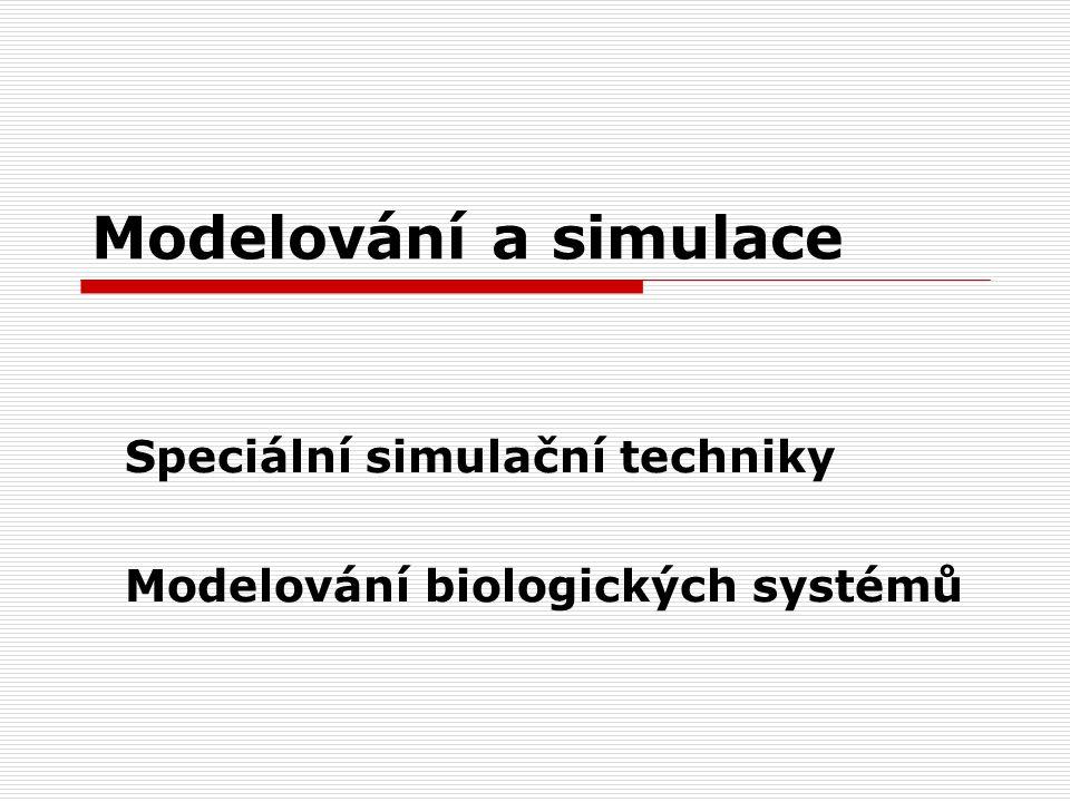 Speciální simulační techniky Modelování biologických systémů