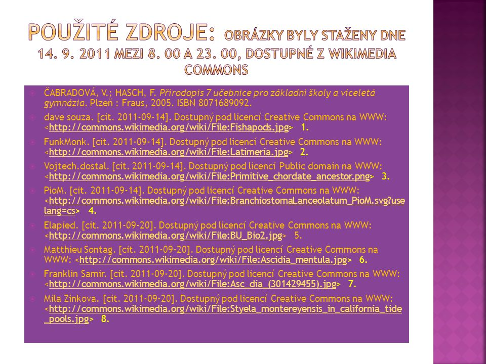 Použité zdroje: Obrázky byly staženy dne 14. 9. 2011 mezi 8. 00 a 23