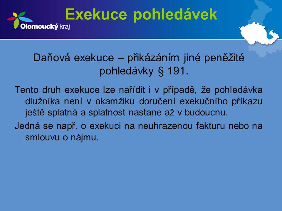 Daňová exekuce – přikázáním jiné peněžité pohledávky § 191.