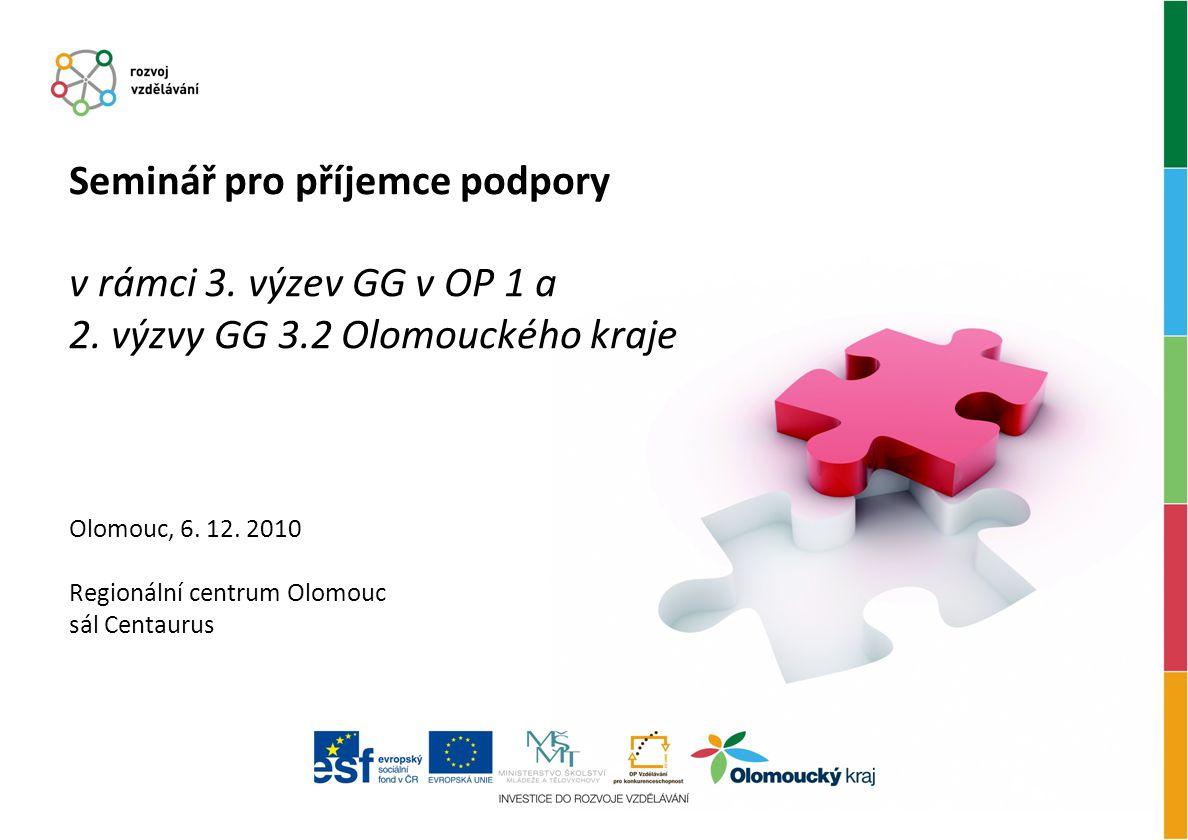 Seminář pro příjemce podpory v rámci 3. výzev GG v OP 1 a 2.