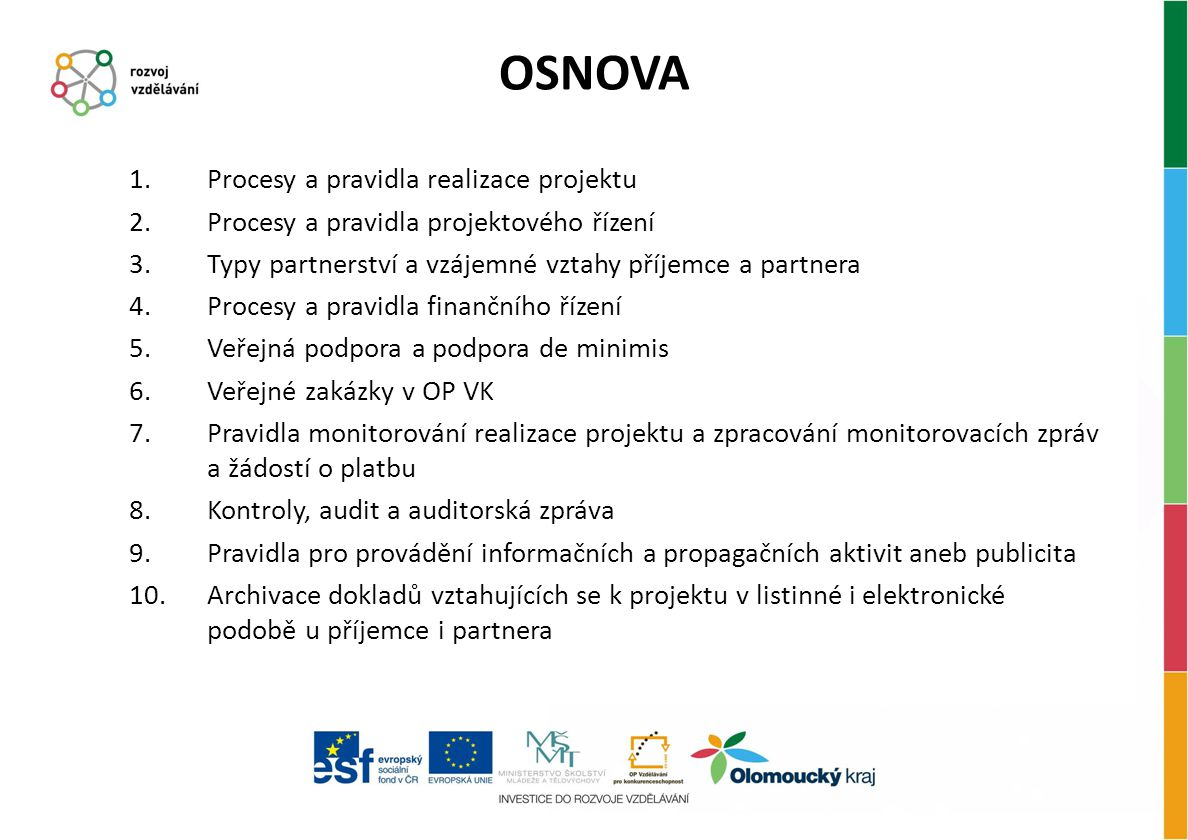 OSNOVA Procesy a pravidla realizace projektu