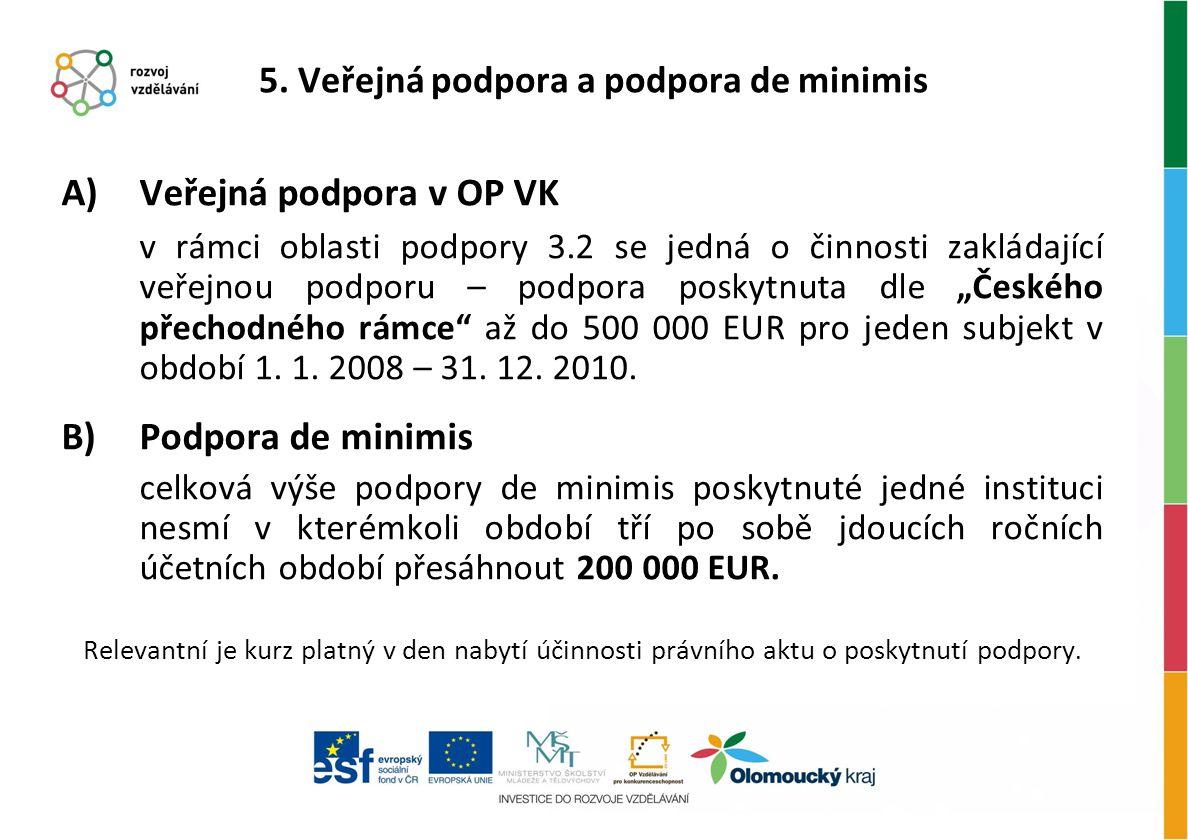 5. Veřejná podpora a podpora de minimis