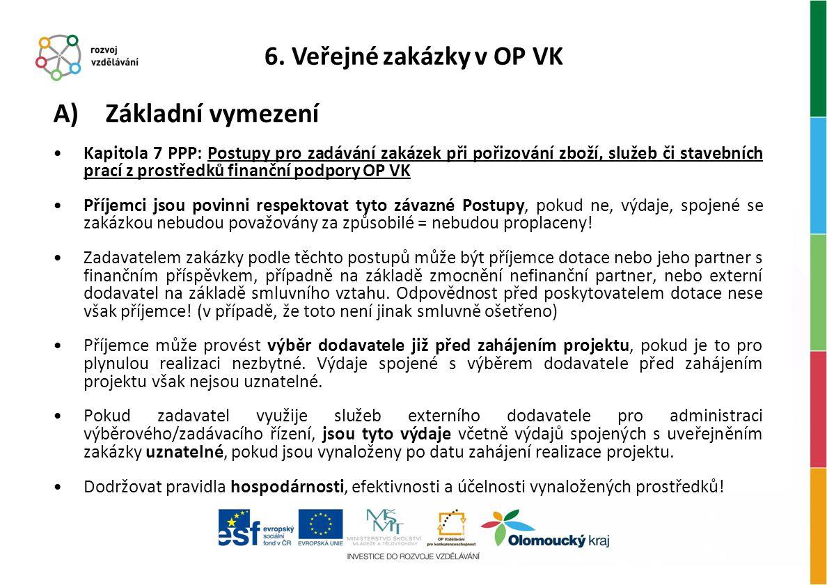 Základní vymezení 6. Veřejné zakázky v OP VK