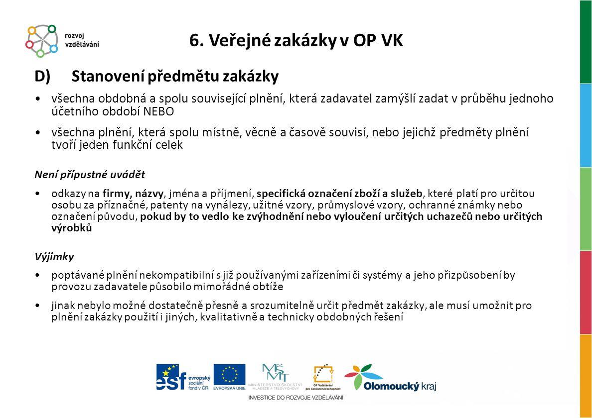 6. Veřejné zakázky v OP VK D) Stanovení předmětu zakázky
