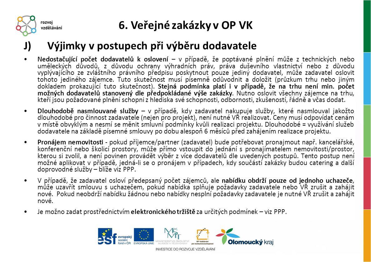 6. Veřejné zakázky v OP VK J) Výjimky v postupech při výběru dodavatele.