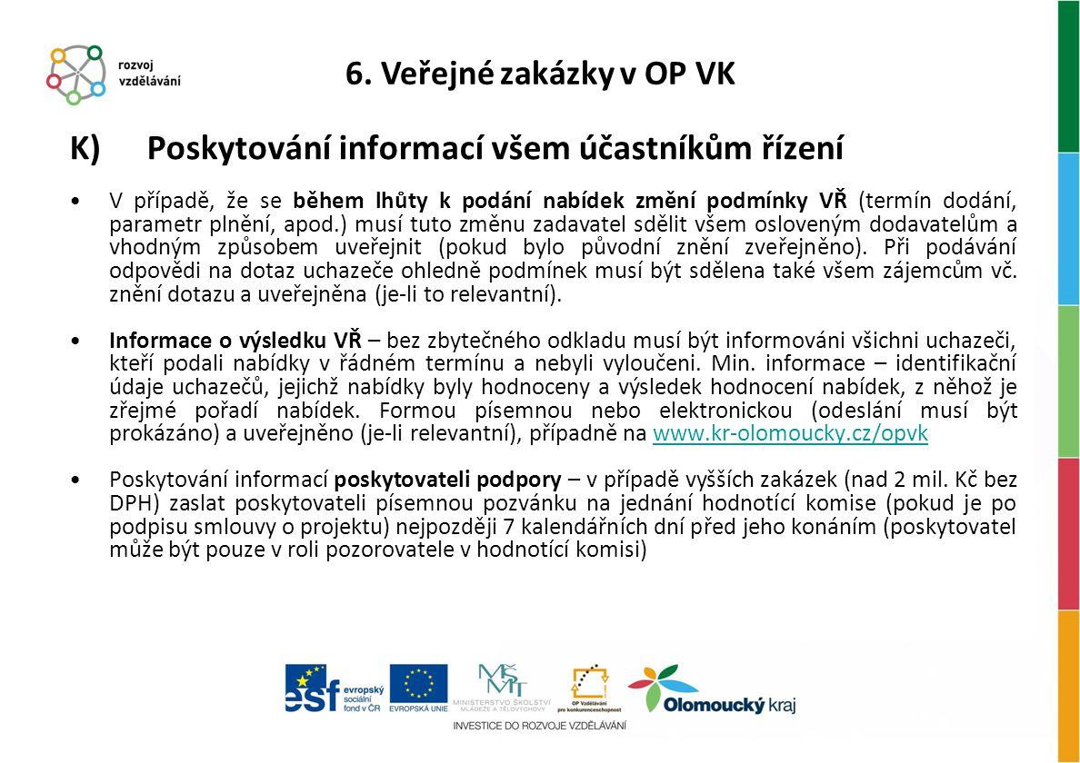 K) Poskytování informací všem účastníkům řízení