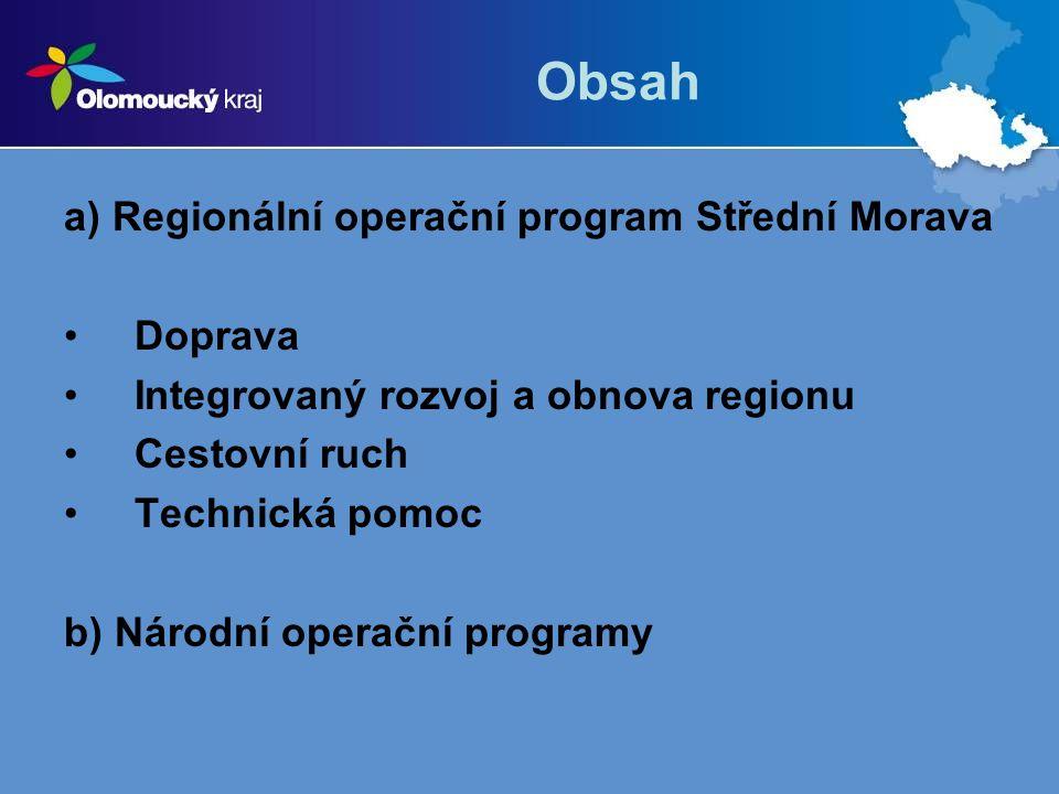 Obsah a) Regionální operační program Střední Morava Doprava