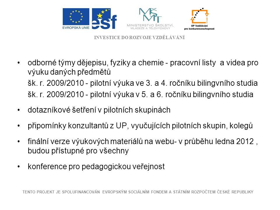 šk. r. 2009/2010 - pilotní výuka ve 3. a 4. ročníku bilingvního studia
