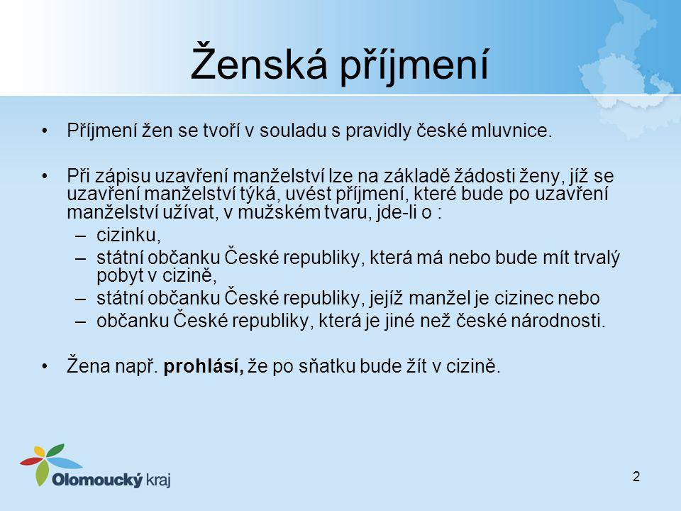 Ženská příjmení Příjmení žen se tvoří v souladu s pravidly české mluvnice.
