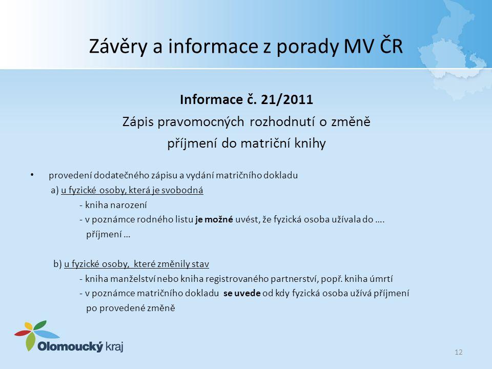 Závěry a informace z porady MV ČR