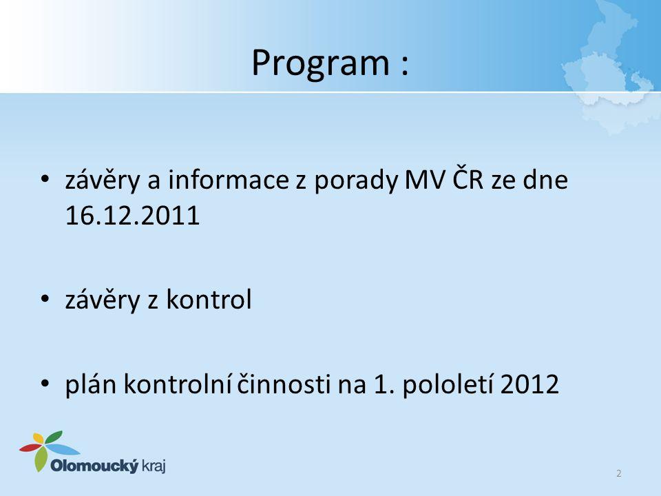 Program : závěry a informace z porady MV ČR ze dne 16.12.2011