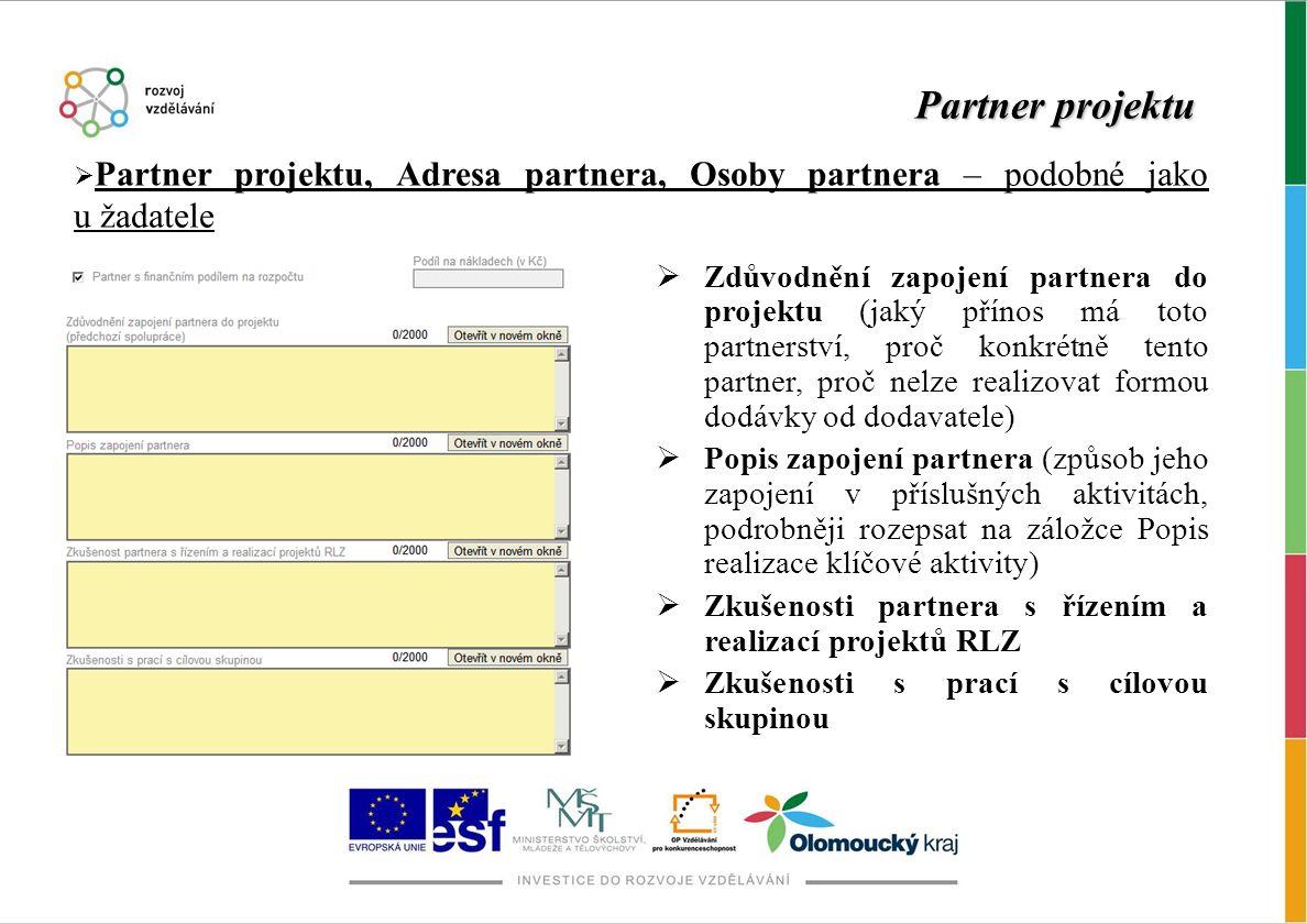 Partner projektu Partner projektu, Adresa partnera, Osoby partnera – podobné jako u žadatele.