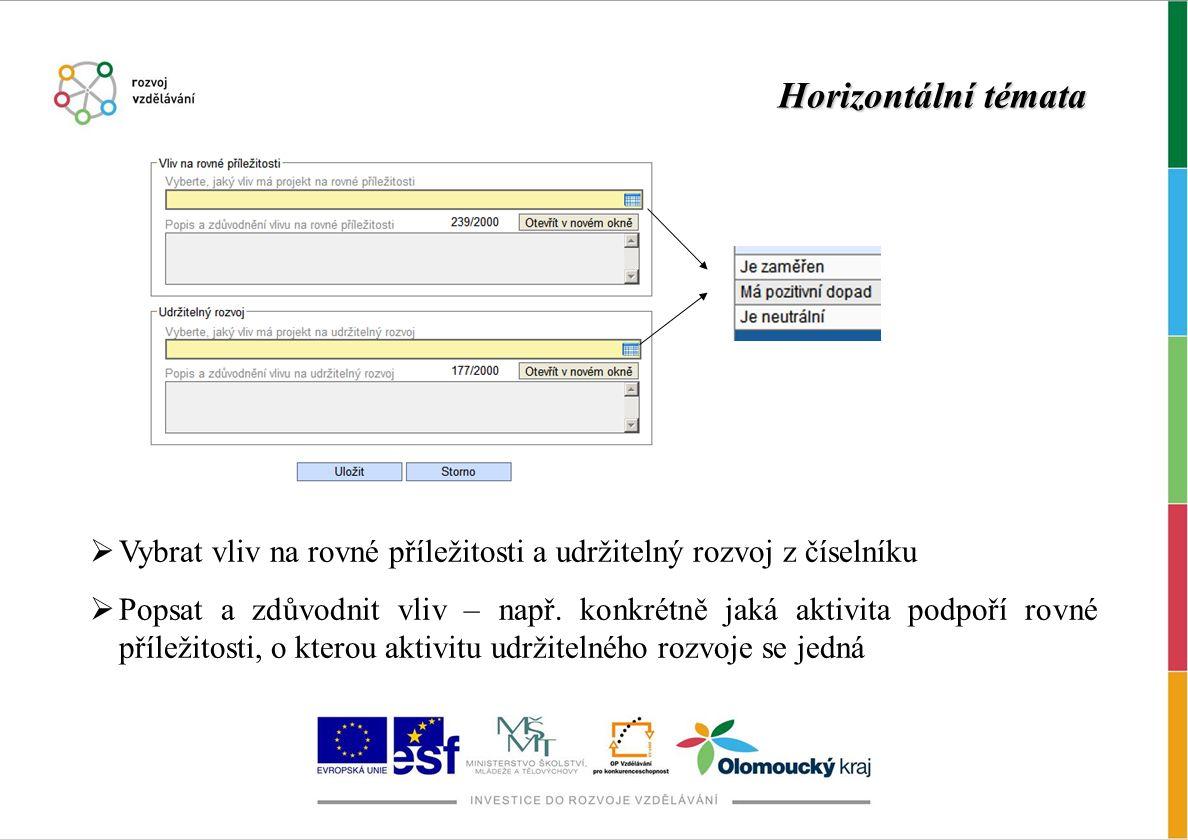 Horizontální témata Vybrat vliv na rovné příležitosti a udržitelný rozvoj z číselníku.