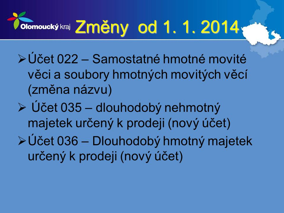 Změny od 1. 1. 2014 Účet 022 – Samostatné hmotné movité věci a soubory hmotných movitých věcí (změna názvu)