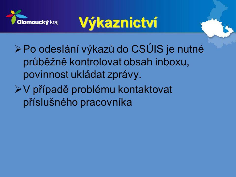 Výkaznictví Po odeslání výkazů do CSÚIS je nutné průběžně kontrolovat obsah inboxu, povinnost ukládat zprávy.