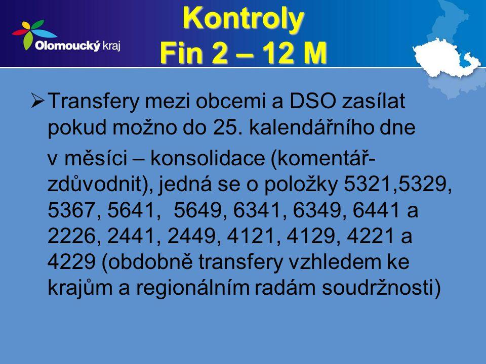 Kontroly Fin 2 – 12 M Transfery mezi obcemi a DSO zasílat pokud možno do 25. kalendářního dne.