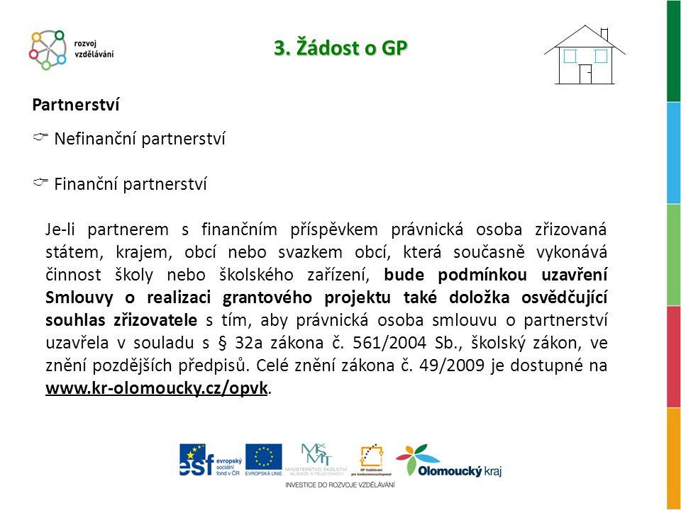 3. Žádost o GP Partnerství Nefinanční partnerství Finanční partnerství