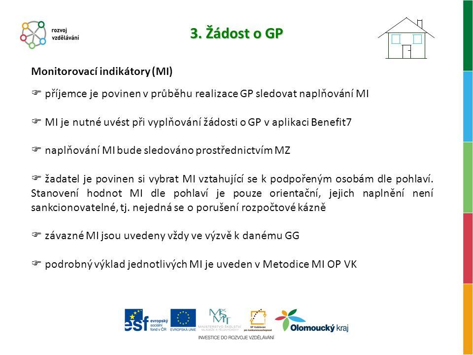 3. Žádost o GP Monitorovací indikátory (MI)