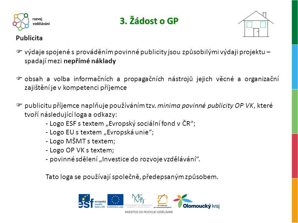 3. Žádost o GP Publicita. výdaje spojené s prováděním povinné publicity jsou způsobilými výdaji projektu – spadají mezi nepřímé náklady.