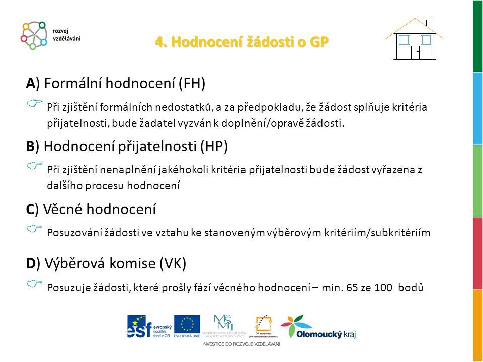 4. Hodnocení žádosti o GP A) Formální hodnocení (FH)