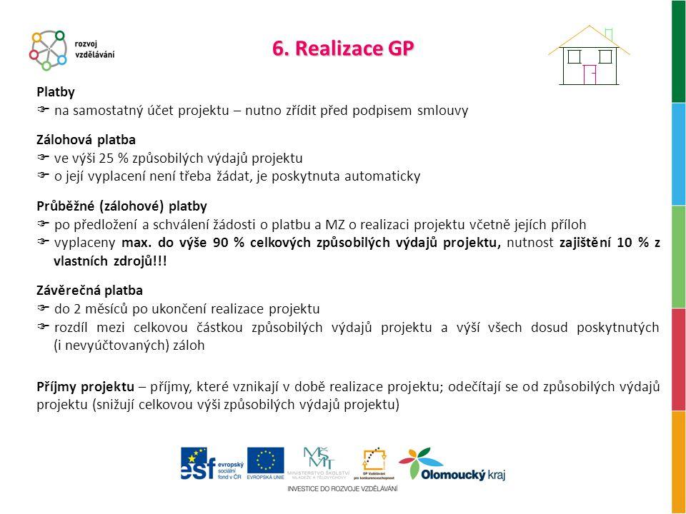 6. Realizace GP Platby. na samostatný účet projektu – nutno zřídit před podpisem smlouvy. Zálohová platba.