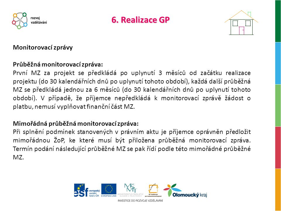 6. Realizace GP Monitorovací zprávy Průběžná monitorovací zpráva: