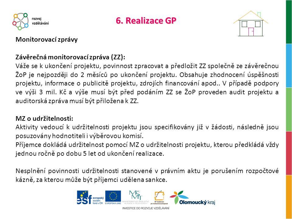 6. Realizace GP Monitorovací zprávy