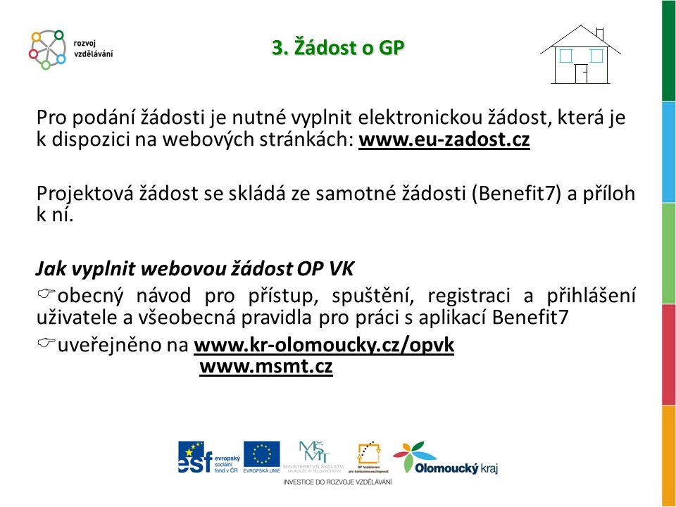 3. Žádost o GP Pro podání žádosti je nutné vyplnit elektronickou žádost, která je k dispozici na webových stránkách: www.eu-zadost.cz.
