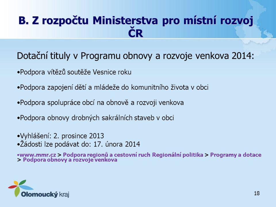 B. Z rozpočtu Ministerstva pro místní rozvoj ČR