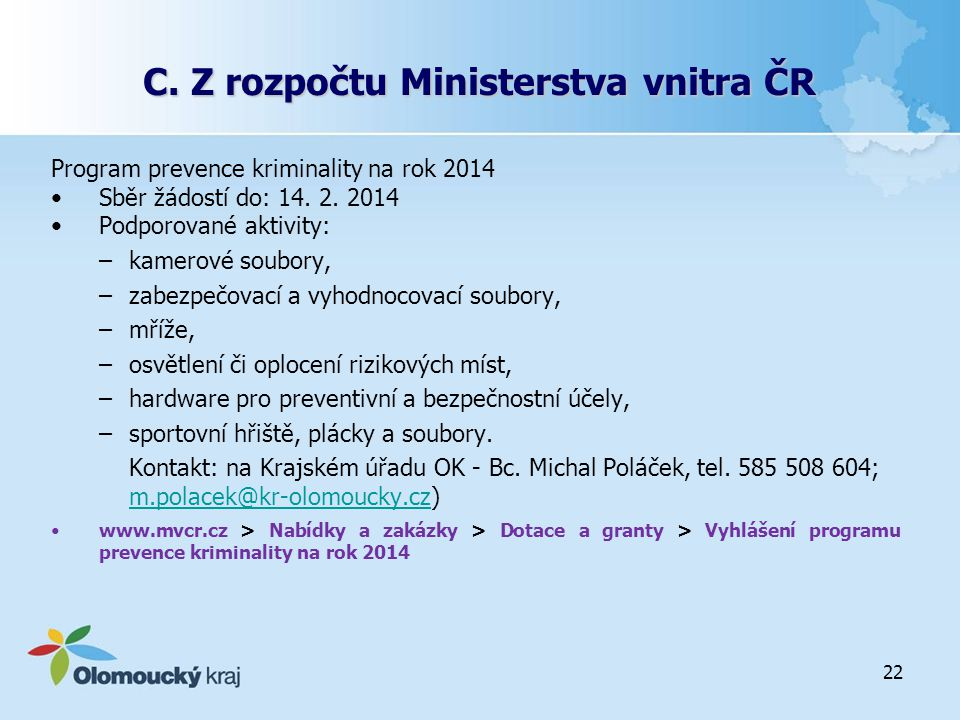 C. Z rozpočtu Ministerstva vnitra ČR