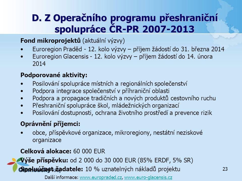 D. Z Operačního programu přeshraniční spolupráce ČR-PR 2007-2013