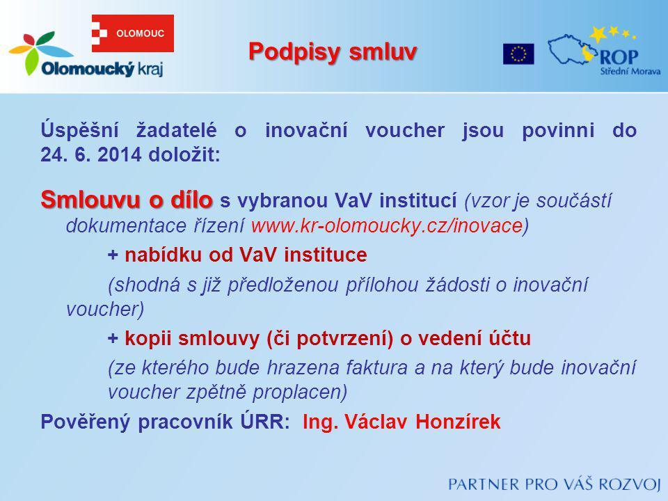 Podpisy smluv Úspěšní žadatelé o inovační voucher jsou povinni do 24. 6. 2014 doložit: