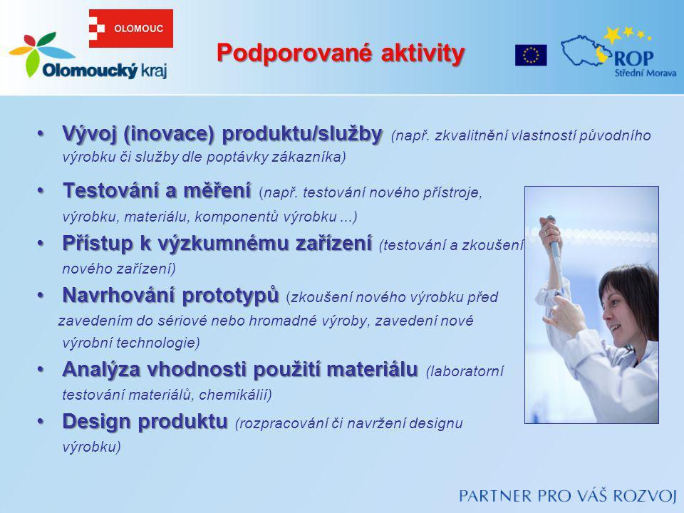 Podporované aktivity Vývoj (inovace) produktu/služby (např. zkvalitnění vlastností původního výrobku či služby dle poptávky zákazníka)